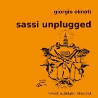 Sassi unplugged, d'amore tosto e altri viaggi